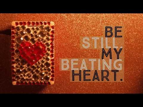 Be Still, My Beating Heart