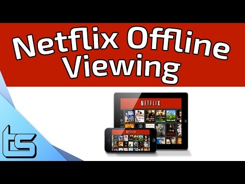 Netflix - How To Download & Watch Content Offline Legally