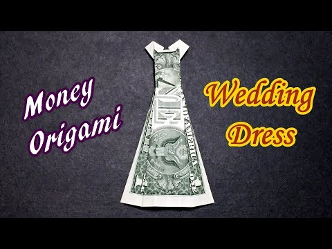 Money Origami - How to Make a Wedding Dress out of Dollar Bill | Gift Idea for Wedding