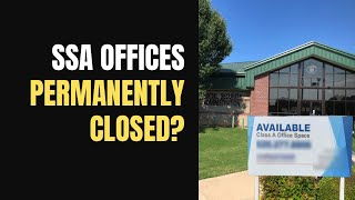 Are the SSA Field Offices Permanently Closed?