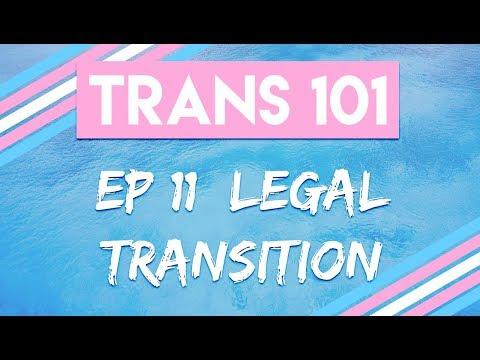 Trans 101: Ep 11 - Legal Transition [CC]