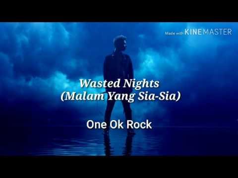 ONE OK ROCK - Wasted Nights | Lirik dan Terjemahan