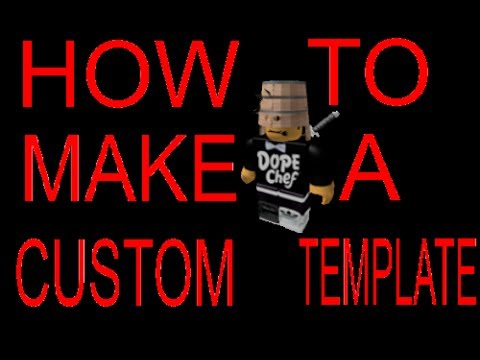 how to make a custom template on roblox