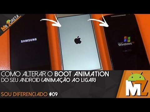 Como alterar o Boot Animation do Android (Animação ao Ligar) Sou diferenciado #09