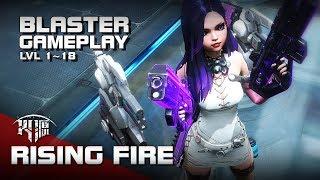 Rising Fire (火源) - Blaster Creation & Gameplay - Pc - F2p - Cn