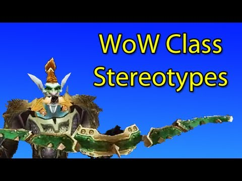 World of Warcraft Class Stereotypes by Wowcrendor (WoW Machinima)