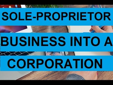 Change a Sole Proprietor Business into a Corporation