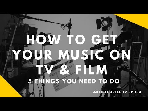 Want To Get Your Music on TV and Film? Do This