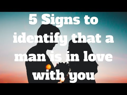 5 Signs to identify that a man is in love with you
