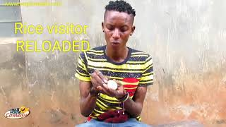The rice visitor reloaded (Real House Of Comedy) (Nigerian Comedy)