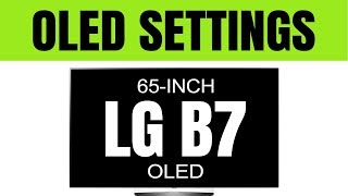 (2017 OLED TV Settings) LG B7, C7, E7, G7, W7 TV -- Brightest Picture + Game Mode Setup