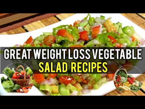 Great Weight Loss Vegetable Salad Recipes You Should Know