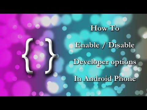 How To Enable or Disable Developer Options In Android Phone