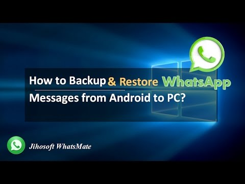 WhatsApp Backup: Backup and Restore WhatsApp Messages from Android to PC