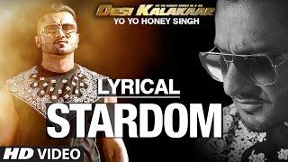LYRICAL: Stardom Full Song with LYRICS   Yo Yo Honey Singh   Desi Kalakaar