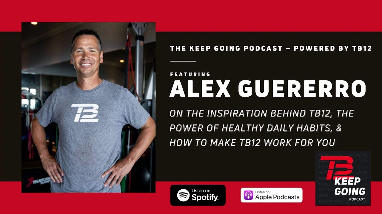 Alex Guerrero on The Power of Healthy Habits | Keep Going Podcast Episode 1