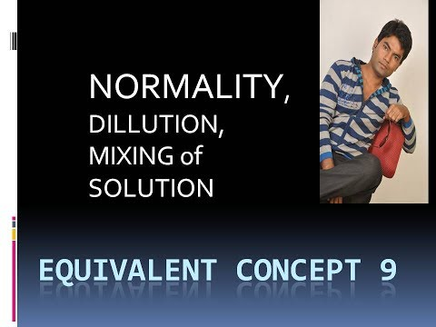 NORMALITY  AND EQUIVALENT WEIGHT| ||DILUTION AND MIXING OF SOLUTION| | FOR JEE| |NEET| |CLASS11|