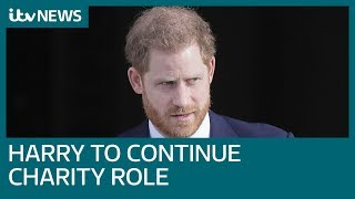 Prince Harry to continue charity role amid royal fallout | ITV News
