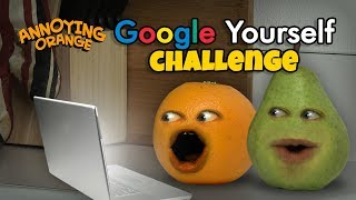 Annoying Orange - Google Yourself Challenge!
