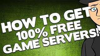 How to get Free Minecraft/TF2/CoD/Etc Game Servers!