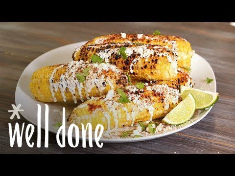 How To Make Grilled Mexican Corn With Crema | Recipe | Well Done