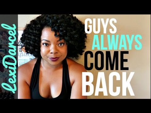 Why Guys Always Come Back