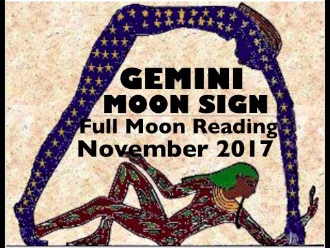 GEMINI MOON SIGN Full Moon Reading November 2017