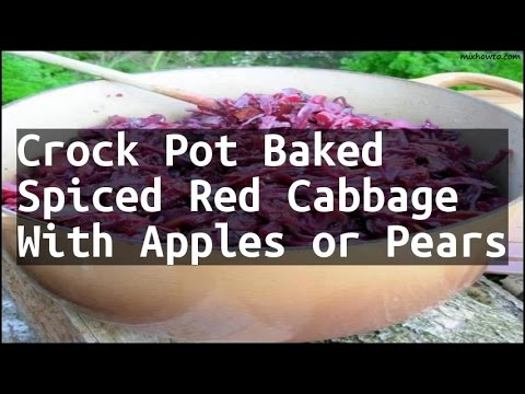 Recipe Crock Pot Baked Spiced Red Cabbage With Apples or Pears