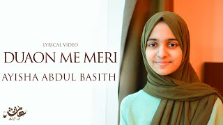 Duaon Me Meri | Lyrical Video | Ayisha Abdul Basith