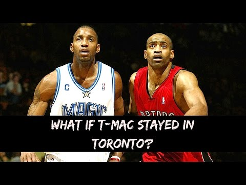 What if Tracy McGrady STAYED in Toronto?