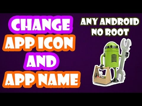 How To Change Icon And Name Of An Application Without Root