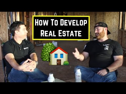 How To Develop Real Estate - Everything You Need To Know About Building A House