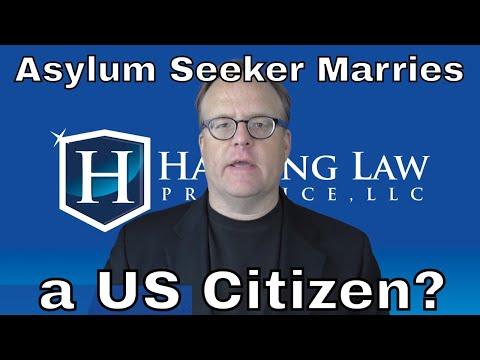 What Happens When An Asylum Seeker Marries a US Citizen