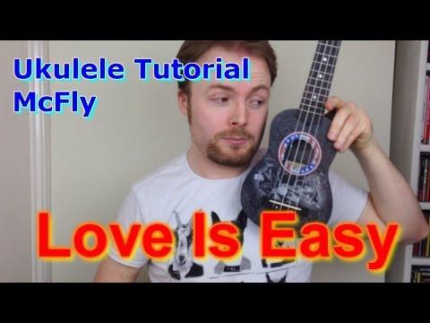 Love Is Easy - McFly (Ukulele Tutorial)