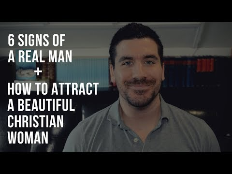 6 Signs of a Real Christian Man: How to Get a Christian Girl to Like You (Dating Tips)