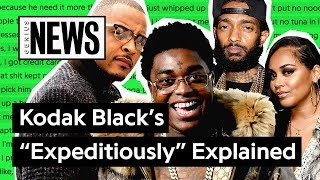 "Kodak Black's ""Expeditiously"" Explained 