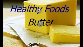 Healthy Food - 10 Health Benefits Of Eating Butter