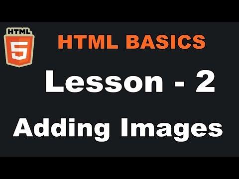 Lesson-2 | Adding Images | HTML Basics (In Hindi)