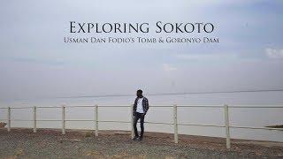 Exploring Sokoto State, Nigeria | Usman Dan Fodio's Tomb & Goronyo Dam