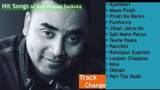 Kali Prasad Baskota Nepali Hit Songs Audio Jukebox by Track Change Love Nepali Music