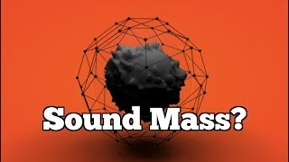 What is SOUND MASS?