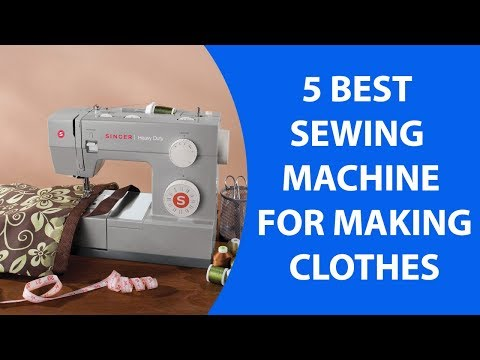 5 Best Sewing Machine for Making Clothes | Best Sewing Machine For Newbie Under $200