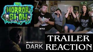 """Dark"" 2017 Netflix Trailer Reaction - The Horror Show"