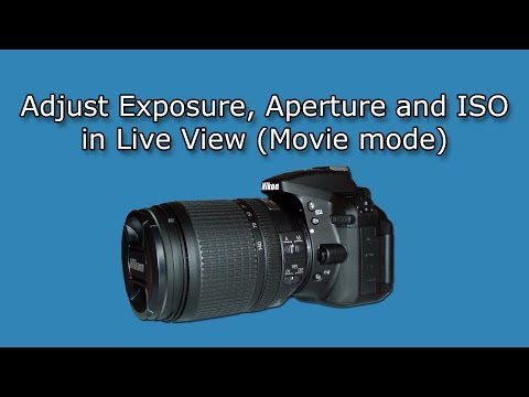 Adjust Nikon D5300 Exposure/Aperture/ISO Settings in Manual Movie Mode