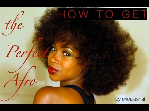 How to Get the Perfect Afro!