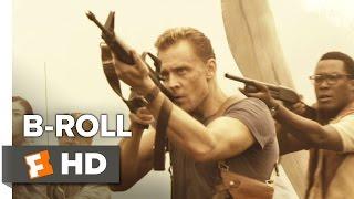 Kong: Skull Island B-ROLL (2017) - Tom Hiddleston Movie