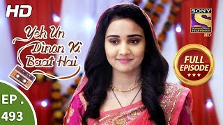 Yeh Un Dinon Ki Baat Hai - Ep 493 - Full Episode - 12th August, 2019