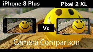 Google Pixel 2 XL Vs iPhone 8 Plus Camera