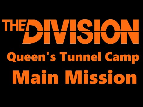 The Division: Queen's Tunnel Camp Walkthrough