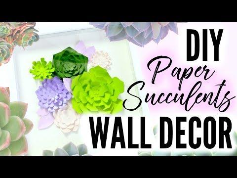 CHEAP DIY PAPER SUCCULENTS WALL ART // ROOM DECOR TUTORIAL